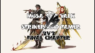 Black Desert - 2v2 Final Chapter | Musa & Valk VS Tamer & Striker | 530 GS