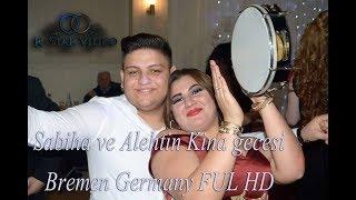 Sabiha ve Alehtin  Kina gecesi   KLIP  Bremen Germany FUL HD