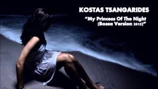 Kostas Tsangarides - My Princess Of The Night (Bossa Version 2015)