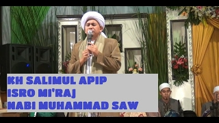 KH SALIMUL APIP-FULL CERAMAH ISRO MI' RAJ & SHOLAWAT MERDU