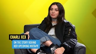Charli XCX on Why She Made a Mixtape