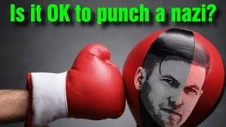Armchair Philosophy #4 - Is it OK to Punch a Nazi?