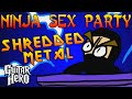 Ninja Sex Party Shredded Metal 100% Fc Guitar Hero Custom