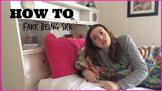 How To Fake Being Sick