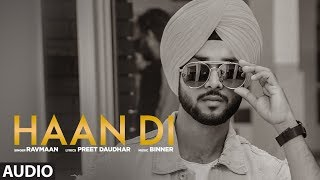 Haan Di: Ravmaan (Full Audio Song) Binner   Preet Daudhar   Latest Punjabi Songs 2018