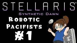 Let's Play Stellaris: Synthetic Dawn - Robotic
