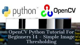 OpenCV Python Tutorial For Beginners 14 - Simple Image Thresholding
