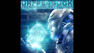 Dr. Peacock - Frenchcore Revolution (Mix)