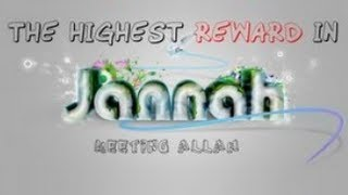 The Highest Reward In Jannah ᴴᴰ ┇ Amazing Reminder ┇ The Daily Reminder ┇
