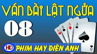 Ván Bài Lật Ngửa Tập 8 | Vòng Hoa Trước Mộ | Phim Việt Nam Hay