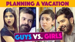 Planning a Vacation in Pakistan | Guys vs. Girls | MangoBaaz