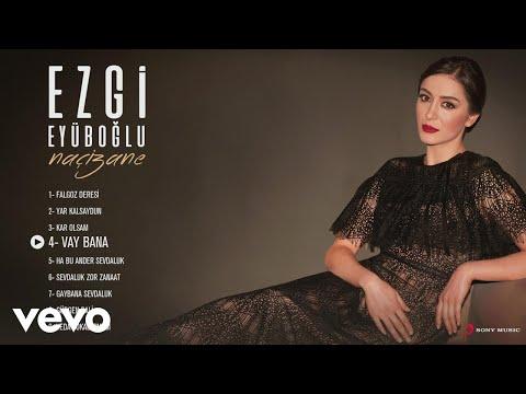 Xxx Mp4 Ezgi Eyüboğlu Vay Bana Official Audio 3gp Sex