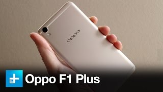 Oppo F1 Plus - Hands On Review