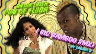 Major Lazer - Pon De Floor (Big Bamboo RMX)