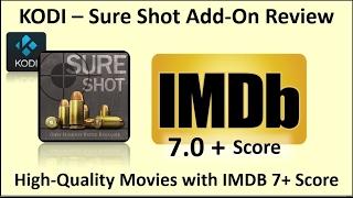 Kodi –Sure Shot add-on Review, Quality Movies with IMDB Score of 7+