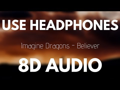 Imagine Dragons - Believer (8D AUDIO)
