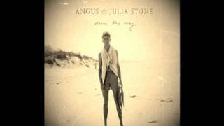 Angus and Julia Stone - Draw Your Swords
