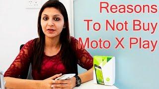 6 Reasons To Not Buy Motorola Moto X Play- Crisp Review