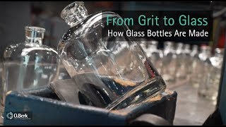 From Grit to Glass - How Glass Bottles Are Made