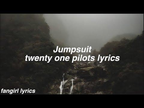 Jumpsuit || twenty one pilots Lyrics