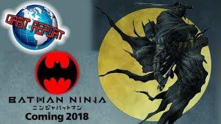 Batman Ninja Anime Movie - Orbit Report