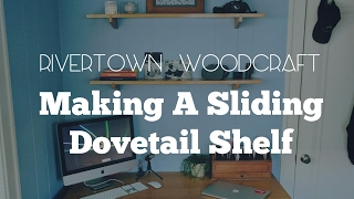 How To Make: Sliding Dovetail Shelves