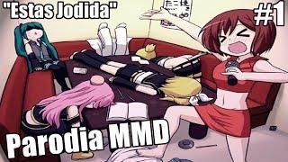 Parodia MMD - #1 Estas Jodida [Loquendo]