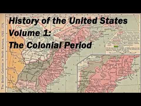 watch History of the United States Volume 1: Colonial Period - FULL Audio Book