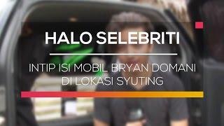 Intip Isi Mobil Bryan Domani di Lokasi Syuting - Halo Selebriti