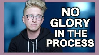 No Glory in the Process | Tyler Oakley
