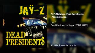 Jay-Z - Ain't No Nigga (feat. Foxy Brown) [Album Version]