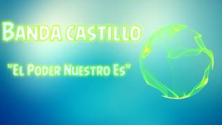 El poder nuetro es   Dragón ball Z   Banda Castillo