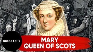 Mary, Queen of Scots | Biography