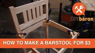 How to Build a Barstool for Around $3 Dollars