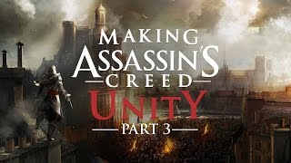 Making Assassin's Creed Unity: Part 3 - Assassins in Paris