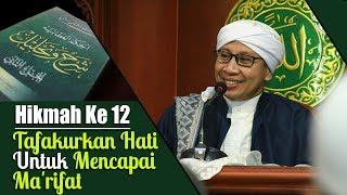 Hikmah Ke 12 : Tafakurkan Hati Untuk Mencapai Ma'rifat | Buya Yahya | Al Hikam | 16 Oktober 2017