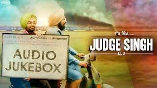 Judge Singh LLB  - Full Songs Punjabi Jukebox - Ravinder Grewal - Latest Punjabi Songs 2015