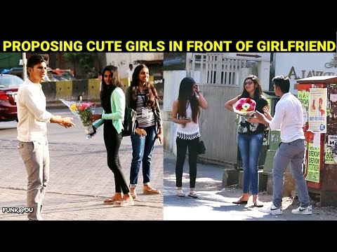 Proposing Cute Girls In Front Of Girlfriend | Funk You (Pranks In India)
