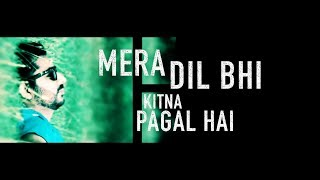 Ahmad Sahar - Mera Dil Bhi Kitna Pagal Hai