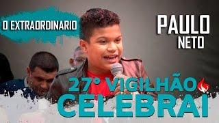 Paulo Neto - O Extraordinário 27º Vigilhão Celebrai