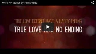 MAHIYA teaser by Ronit Vinta