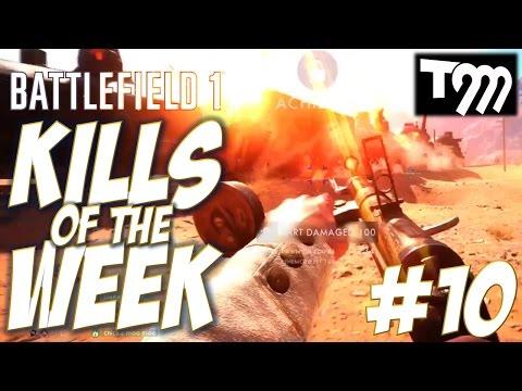 watch Battlefield 1 - KILLS OF THE WEEK #10