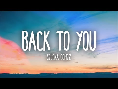 Download Selena Gomez - Back To You (Lyrics) free
