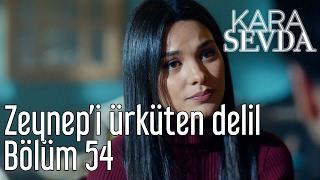 Kara Sevda 54. Bölüm - Zeynep