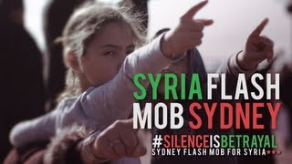 SYRIA | SYDNEY FLASH MOB | #SILENCEISBETRAYAL