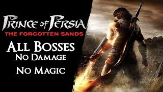 Prince of Persia: The Forgotten Sands - All Bosses【No Damage, Magic, Rewinding】