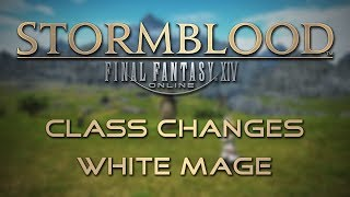 Stormblood Class Changes: White Mage