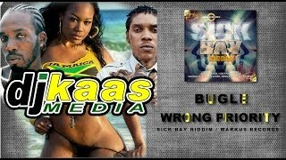 Bugle - Wrong Priority (November 2013) Sick Bay Riddim - Markus Records | Dancehall