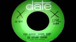 The Distant Cousins - Stop Running Round Baby