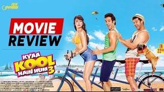 Kyaa Kool Hain Hum 3 | Movie Review | Anupama Chopra